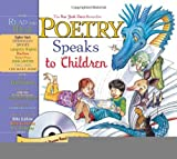 Poetry Speaks to Children (Book & CD) (A Poetry Speaks Experience) [Hardcover] [2005] HAR/COM Ed. Elise Paschen, Dominique Raccah, Wendy Rasmussen, Judy Love, Paula Zinngrabe Wendland, Nikki Giovanni, X.J. Kennedy, Billy Collins