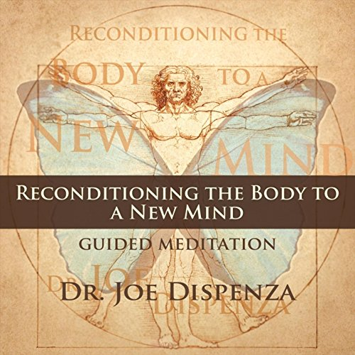 CD : DR JOE DISPENZA - Reconditioning The Body To A New Mind
