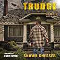Trudge: Surviving the Zombie Apocalypse, Book 1 (       UNABRIDGED) by Shawn Chesser Narrated by Chris Patton