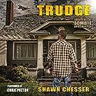 Trudge: Surviving the Zombie Apocalypse, Book 1 Hörbuch von Shawn Chesser Gesprochen von: Chris Patton