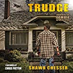Trudge: Surviving the Zombie Apocalypse, Book 1 | Shawn Chesser