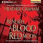 Beneath a Blood Red Moon | Heather Graham