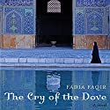 The Cry of the Dove: A Novel Audiobook by Fadia Faqir Narrated by Zehra Jane Naqvi