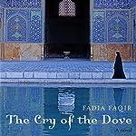 The Cry of the Dove: A Novel | Fadia Faqir