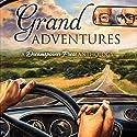 Grand Adventures Hörbuch von S.A. McAuley, John Amory, J.E. Birk, Sophie Bonaste, Sue Brown, KC Burn, Cardeno C. Gesprochen von:  Falcon Sound Company