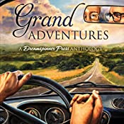 Grand Adventures | [S.A. McAuley, John Amory, J.E. Birk, Sophie Bonaste, Sue Brown, KC Burn, Cardeno C.]