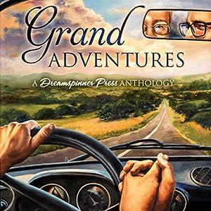 Grand Adventures | [S.A. McAuley, John Amory, J.E. Birk, Sophie Bonaste, Sue Brown, KC Burn, Cardeno C.]