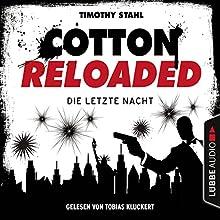 Die letzte Nacht (Cotton Reloaded - Serienspecial) Hörbuch von Timothy Stahl Gesprochen von: Tobias Kluckert