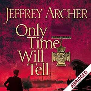 Only Time Will Tell: Clifton Chronicles, Book 1 Audiobook