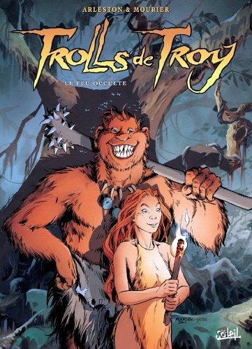 Trolls de Troy Tome 04 : Le feu occulte