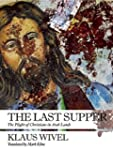 The Last Supper: The Plight of Christ...