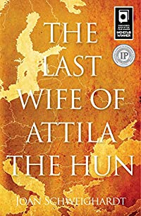 The Last Wife Of Attila The Hun by Joan Schweighardt ebook deal