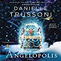 Angelopolis Audiobook by Danielle Trussoni Narrated by Edoardo Ballerini