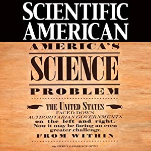 Scientific American: America's Science Problem | [Shawn Lawrence Otto]