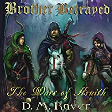 Wars of Arnith: Brother Betrayed, Book 2 Audiobook by D. M. Raver Narrated by Richard Coombs