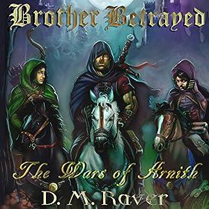 Wars of Arnith: Brother Betrayed, Book 2 Hörbuch von D. M. Raver Gesprochen von: Richard Coombs