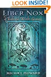 Liber Nox: A Traditional Witch's Gramarye