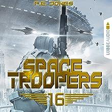 Ruhm und Ehre (Space Troopers 16) Hörbuch von P. E. Jones Gesprochen von: Uve Teschner