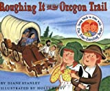 Roughing It on the Oregon Trail (The Time-Traveling Twins) (0064490068) by Stanley, Diane