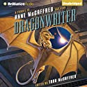 Dragonwriter: A Tribute to Anne McCaffrey and Pern (       UNABRIDGED) by Todd McCaffrey (Editor) Narrated by Emily Durante, Mel Foster, Janis Ian, Todd McCaffrey
