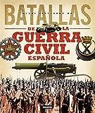 img - for Grandes batallas de la guerra civil espa ola / Great Battles of the Spanish Civil War (Atlas Ilustrado De Las../ Illustrated Atlas of the) (Spanish Edition) book / textbook / text book