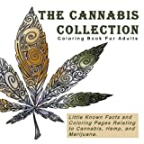 img - for The Cannabis Collection: Coloring Book for Adults with Quotes (Little Known Facts and Coloring Pages Relating to Cannibus, Hemp, and Marijuana) book / textbook / text book