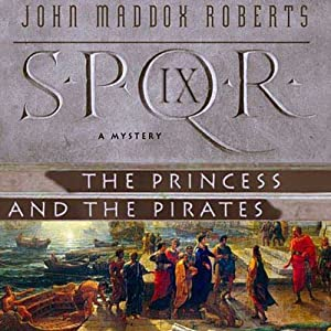 SPQR IX: The Princess and the Pirates Audiobook