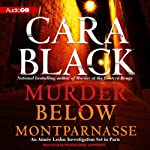 Murder Below Montparnasse: An Aimee Leduc Investigation, Book 13 (       UNABRIDGED) by Cara Black Narrated by Madeleine Lambert
