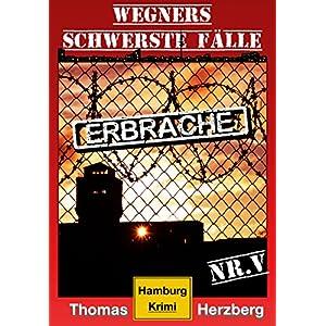 ErbRache: Wegners schwerste Fälle (5.Teil): Hamburg Krimi