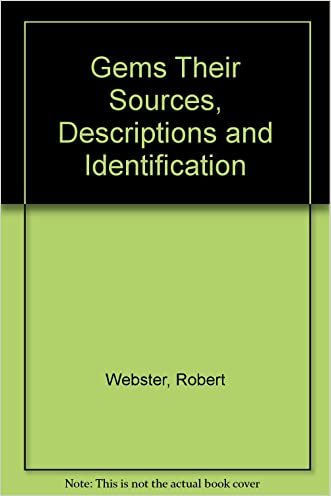 Gems Their Sources, Descriptions and Identification written by Robert Webster
