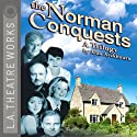 The Norman Conquests: The Complete Alan Ayckbourn Trilogy (Dramatized)