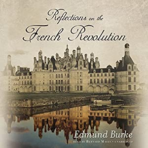 Reflections on the Revolution in France Audiobook