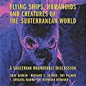 Flying Ships, Humanoids, and Creatures of the Subterranean World Audiobook by Gray Barker, Richard Shaver, Ray Palmer, T. Lobsang Rampa, Raymond Bernard Narrated by Nicholas Barker