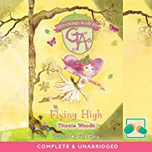 Flying High: Glitterwings Academy, Book 1 (       UNABRIDGED) by Titania Woods Narrated by Karen Cass