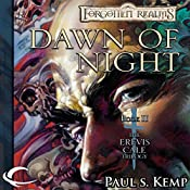 Dawn of Night: Forgotten Realms: Erevis Cale Trilogy, Book 2   Paul S. Kemp