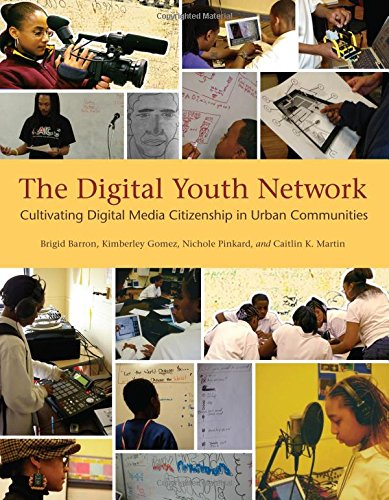 The Digital Youth Network : cultivating digital media citizenship in urban communities