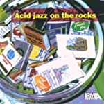 Acid Jazz on the Rocks