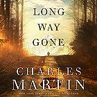 Long Way Gone Hörbuch von Charles Martin Gesprochen von: Adam Verner
