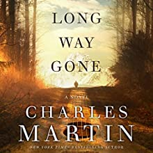 Long Way Gone Audiobook by Charles Martin Narrated by Adam Verner