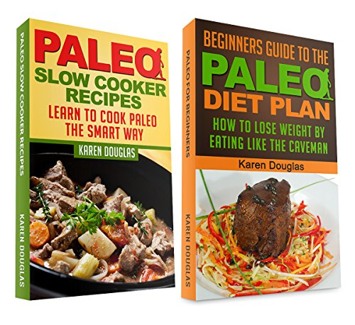 """(2 Book Bundle) """"Healthy Slow Cooker Recipes"""" And """"Paleo For Beginners"""" (Paleo Diet Recipes)"""