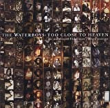 The Waterboys Too Close To Heaven