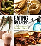 Aaron Rezny Eating Delancey: A Celebration of Jewish Food