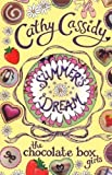 Chocolate Box Girls: Summer's Dream by Cassidy, Cathy (2013) Cathy Cassidy
