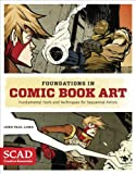Foundations in Comic Book Art: SCAD Creative Essentials (Fundamental Tools and Techniques for Sequential Artists)