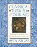 Classical Turkish Cooking: Traditiona...