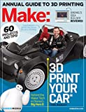 Make: Technology on Your Time Volume 42: 3D Printer Buyer's Guide
