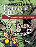 img - for Uncovering Traditional Quilts: Adventures in Piecing book / textbook / text book