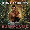 Burn for Me: A Hidden Legacy, Book 1 (       UNABRIDGED) by Ilona Andrews Narrated by Renee Raudman