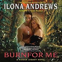 Burn for Me: A Hidden Legacy, Book 1 | Livre audio Auteur(s) : Ilona Andrews Narrateur(s) : Renee Raudman