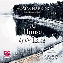 The House by the Lake (       UNABRIDGED) by Thomas Harding Narrated by Mark Meadows